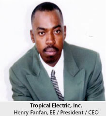 Tropical Electric, Inc. Henry Fanfan, EE / President / CEO